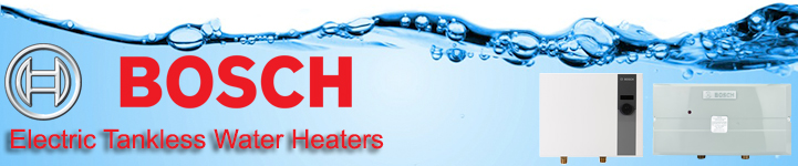 Bosch Electric Tankless Water Heaters